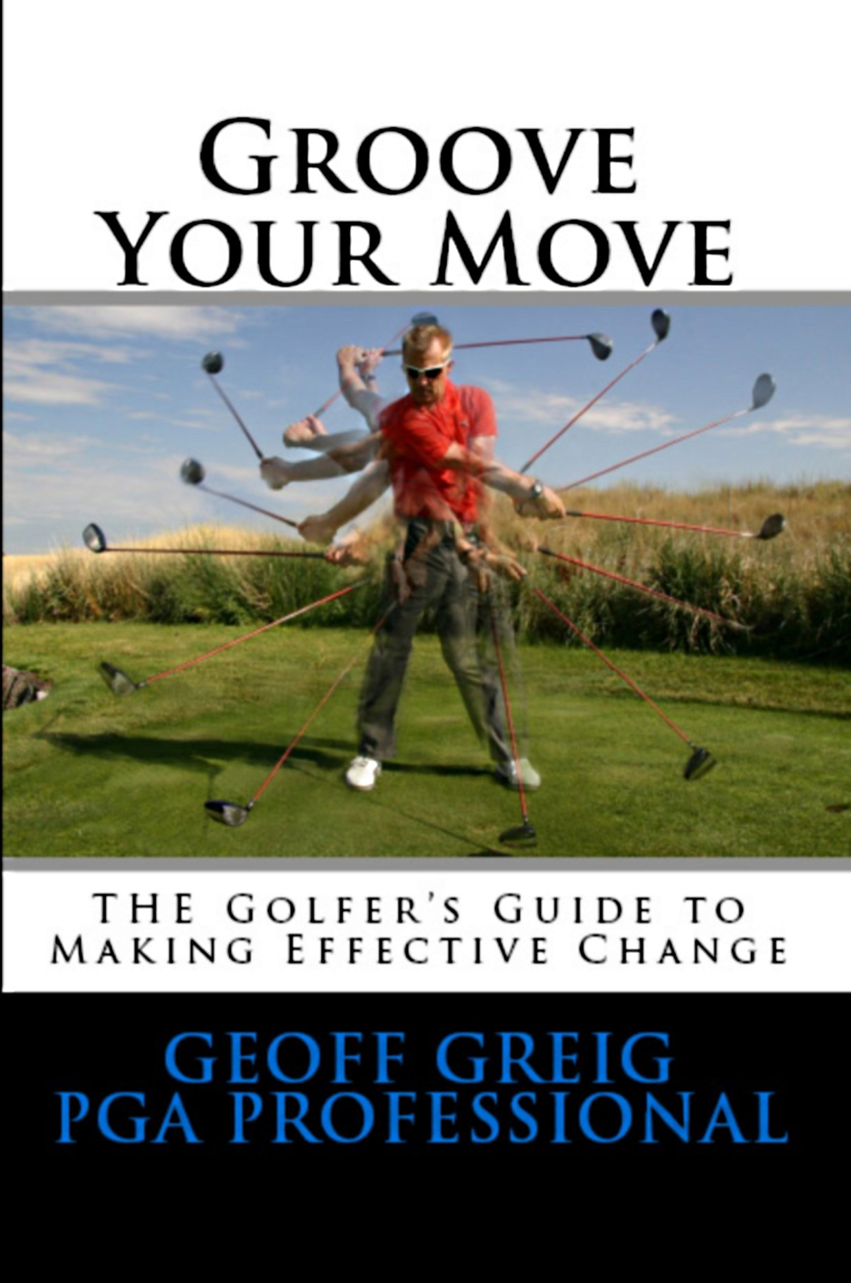 Image OfGroove Your Move: THE Golfers Guide To Making Effective Change (EvoSwing Golf Instruction Series Book 2) (English Edition)