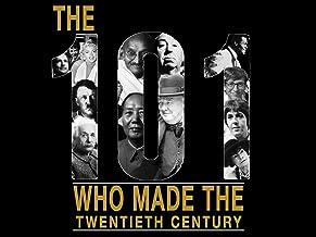 The 101 Who Made the Twentieth Century
