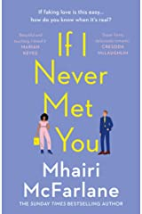 If I Never Met You: Deliciously romantic and utterly hilarious - the funniest feel-good romcom of 2021! Kindle Edition