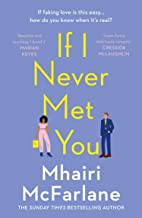 If I Never Met You: Deliciously romantic and utterly hilarious - the funniest romcom of 2020!