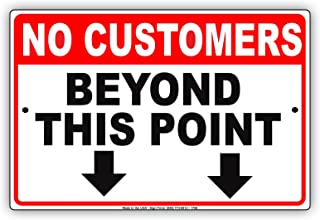 No Customers Beyond This Point With Arrow Pointer Restriction Alert Caution Warning Notice Aluminum Metal Tin 8