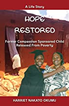 HOPE RESTORED: Former Compassion Sponsored Child Released from Poverty