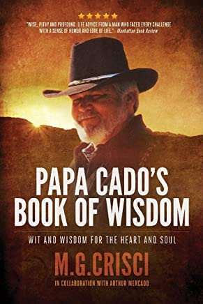 Papa Cado's Book of Wisdom: Wit and Wisdom for the Heart and Soul (3rd Edition)