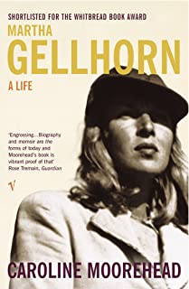 Martha Gellhorn : A Life