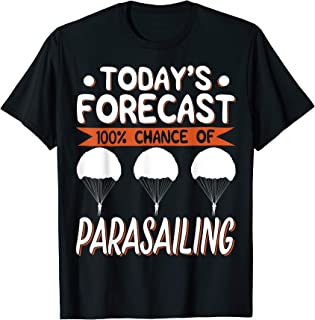 Today's Forecast 100% Chance Of Parasailing T-Shirt