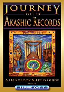 Journey to the Akashic Records: A Field Guide & Handbook