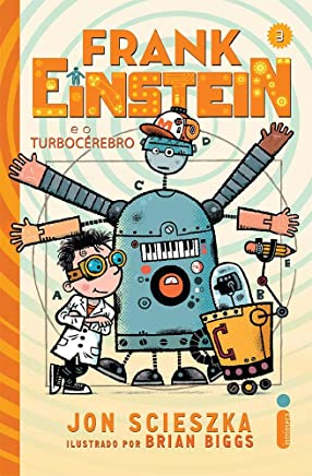 Frank Einstein e o Turbocérebro - Série Frank Einstein. Volume 3