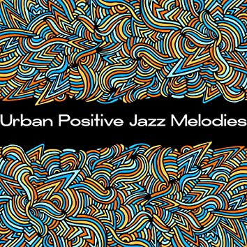 Urban Positive Jazz Melodies