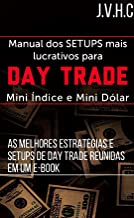 Manual dos SETUPS Mais Lucrativos Para DAY TRADE: As Melhores Estratégias e SETUPS de Day Trade Reunidas em Um E-BOOK