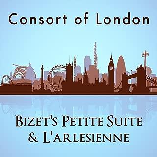 Consort of London: Bizet's Petite Suite & L'arlesienne