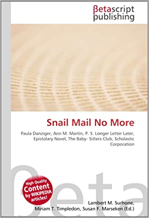 Snail Mail No More: Paula Danziger, Ann M. Martin, P. S. Longer Letter Later, Epistolary Novel, The Baby- Sitters Club, Scholastic Corporation