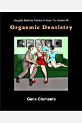 Orgasmic Dentistry (Naughty Bedtime Stories to Keep You Awake Book 8) Kindle Edition