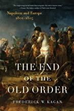 The End of the Old Order: Napoleon and Europe, 1801-1805 (English Edition)