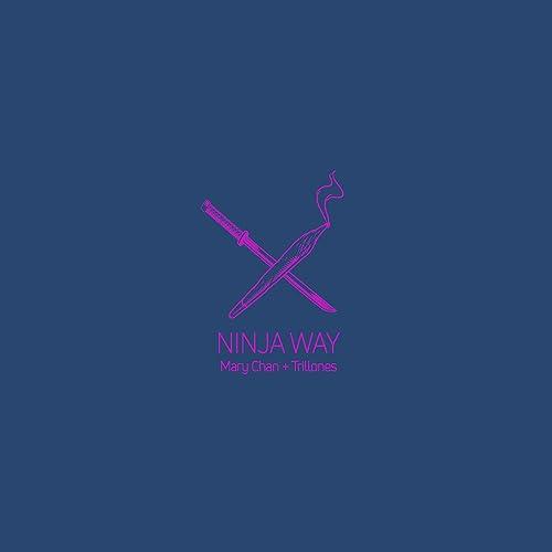 Ninja Way by Mary Chan & Trillones on Amazon Music - Amazon.com