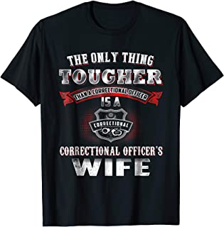 Correctional Officer T-shirt , The Only Thing Tougher Than A
