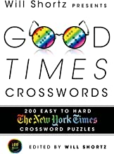 Will Shortz Presents Good Times Crosswords: 200 Easy New York Times Crossword Puzzles