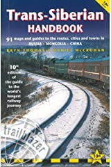 Trans-Siberian Handbook: The Guide to the World's Longest Railway Journey with 90 Maps and Guides to the Route, Cities and Towns in Russia, Mongolia & China (Trailblazer Handbook) Paperback
