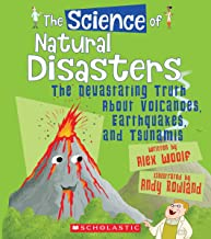 The Science of Natural Disasters: The Devastating Truth About Volcanoes, Earthquakes, and Tsunamis (The Science of the Earth)