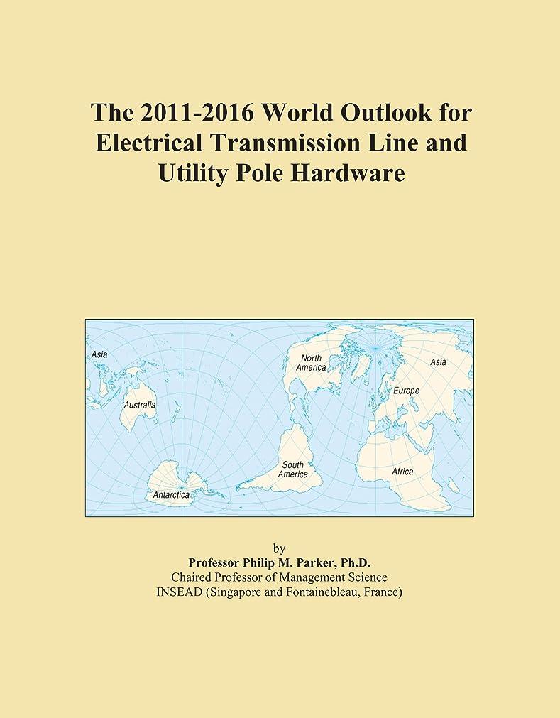 どれか壮大災難The 2011-2016 World Outlook for Electrical Transmission Line and Utility Pole Hardware