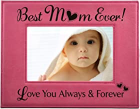 Mom Picture Frame Gift from Daughter or Son – Custom Engraved Leatherette Glass Photo Frame - Best Mom Ever Love You Alway...