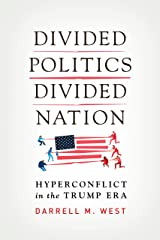 Divided Politics, Divided Nation: Hyperconflict in the Trump Era Kindle Edition