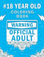 18 Year Old Coloring Book: A Snarky, Humorous & Relatable Coloring Book For 18th Birthday