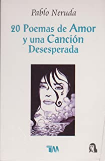 20 Poemas de Amor y una Cancion Desesperada (Spanish Edition)