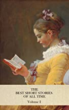 THE BEST SHORT STORIES OF ALL TIME Volume I