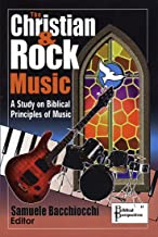The Christian and Rock Music: A Study of Biblical Principles of Music