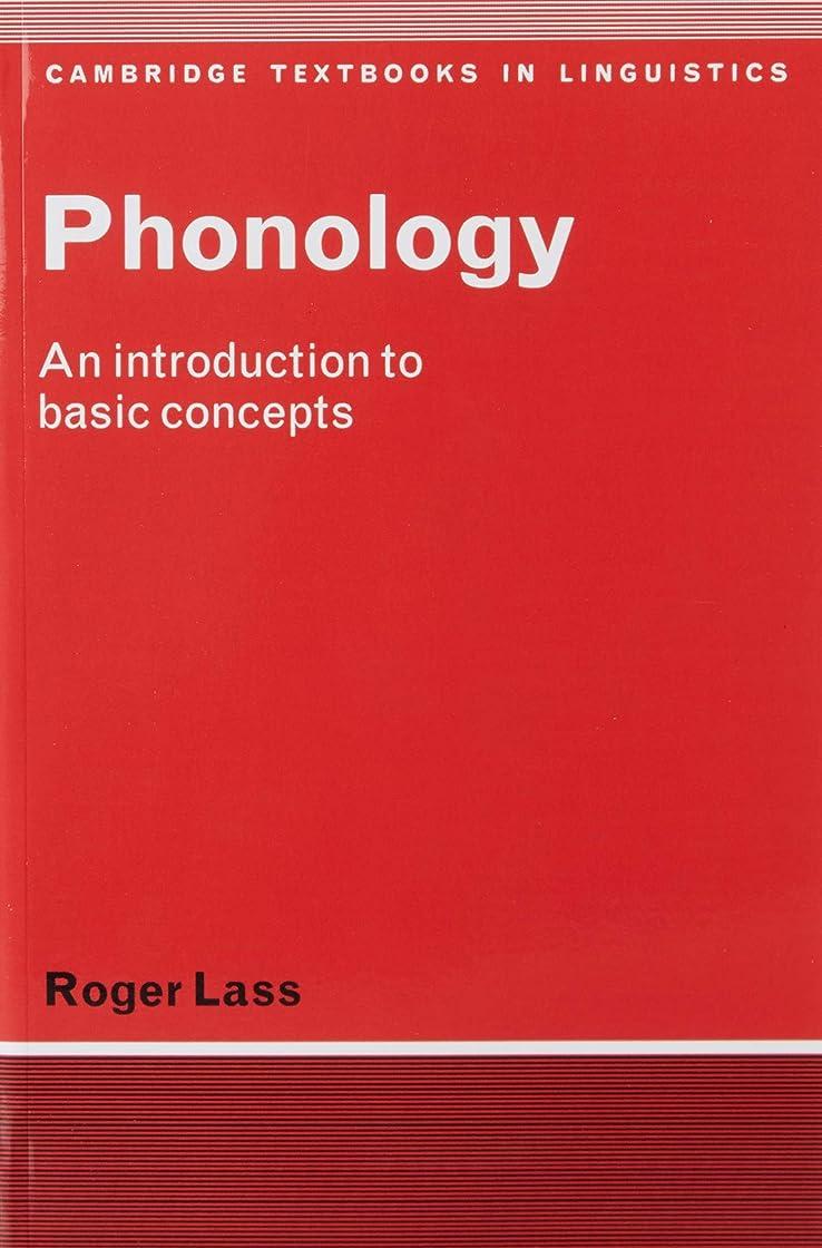 仮定する息を切らして試みるPhonology: An Introduction to Basic Concepts (Cambridge Textbooks in Linguistics)