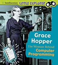 Grace Hopper: The Woman Behind Computer Programming (Little Inventor)