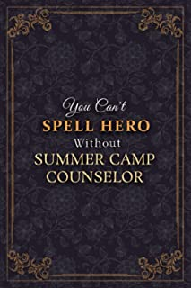 Summer Camp Counselor Notebook Planner - You Can't Spell Hero Without Summer Camp Counselor Job Title Working Cover Journa...