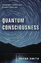 Best quantum consciousness journey through other realms Reviews