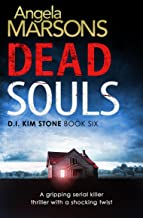 Dead Souls: A gripping serial killer thriller with a shocking twist (Detective Kim Stone Crime Thriller Series Book 6) (English Edition)