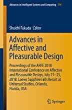 Advances in Affective and Pleasurable Design: Proceedings of the AHFE 2018 International Conference on Affective and Pleasurable Design, July 21-25, 2018, ... Intelligent Systems and Computing Book 774)