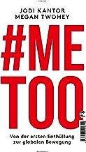 #Me Too: Von der ersten Enthüllung zur globalen Bewegung (German Edition)