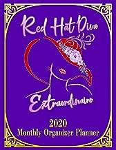 Red Hat Diva Extraordinaire: 2020 Monthly Organizer Planner for Red Hat Ladies (Red Hat Ladies Planners)