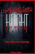 About Last Knight: The Phantom Hunter