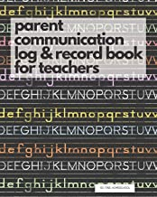 Parent Communication Log & Record Book for Teachers: Phone/Email Record Book of Parent Teacher Conferences, Calls, Student Information and Notes