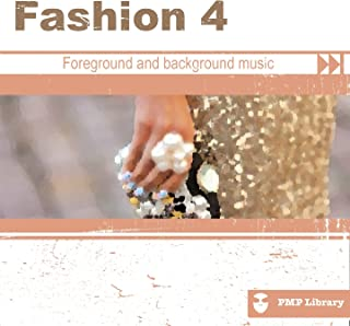 PMP Library: Fashion, Vol. 4 (Foreground and Background Music for Tv, Movie, Advertising and Corporate Video)