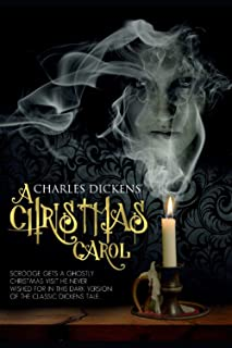 A Christmas Carol: In Prose. Being a Ghost story of Christmas (with illustrations)