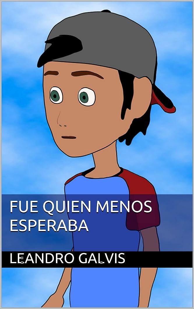 勇者硬化するベルトFue quien menos esperaba (Spanish Edition)