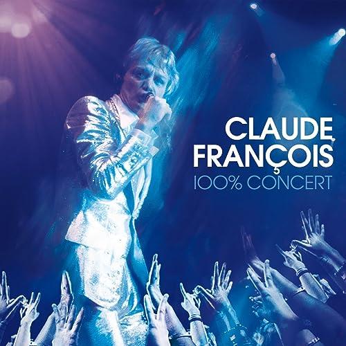 Claude François - 100% Concert