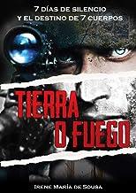 Tierra o Fuego: 7 días de silencio y el destino de 7 cuerpos (Spanish Edition)