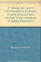R. Moses De Leon's Commentary to Ezekiel's Chariot (Sources and Studies in the Literature of Jewish Mysticism)
