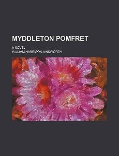 Myddleton Pomfret (Volume 3); A Novel