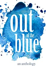 Out of the Blue: An Anthology
