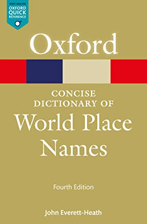 The Concise Dictionary of World Place-Names (Oxford Quick Reference Online)