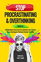 Stop Procrastinating & Overthinking : 2 Books in 1 Bundle: A Simple Guide to Overcome Procrastination and Cure Laziness + ...
