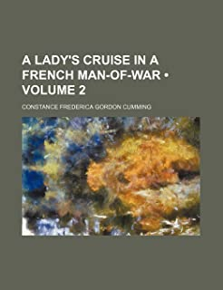 A Lady's Cruise in a French Man-Of-War (Volume 2)